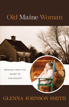 BOOK OLD MAINE WOMAN BY GLENNA JOHNSON SMITH