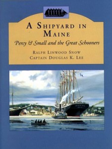 BOOK A SHIPYARD IN MAINE BY RALPH LINWOOD SNOW