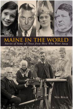 BOOK MAINE IN THE WORLD BY NEIL ROLDE