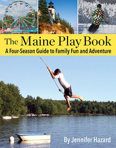 THE MAINE PLAYBOOK A FOUR-SEASON GUIDE TO FAMILY FUN AND ADVENTURE